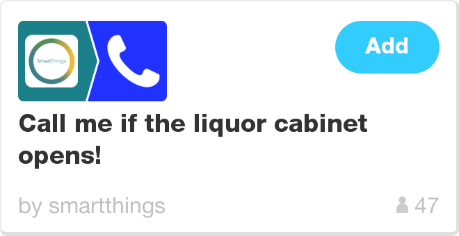 IFTTT Recipe: Call me if the liquor cabinet opens! connects smartthings to phone-call