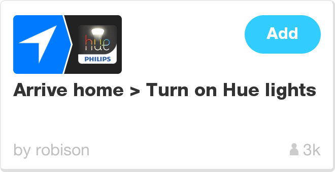 IFTTT Recipe: Arrive home > Turn on Hue lights connects ios-location to philips-hue