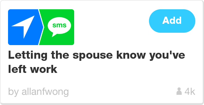 IFTTT Recipe: Letting the spouse know you've left work connects ios-location to sms