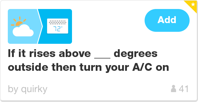 IFTTT Recipe: If it rises above ___ degrees outside then turn your A/C on connects weather to wink-aros